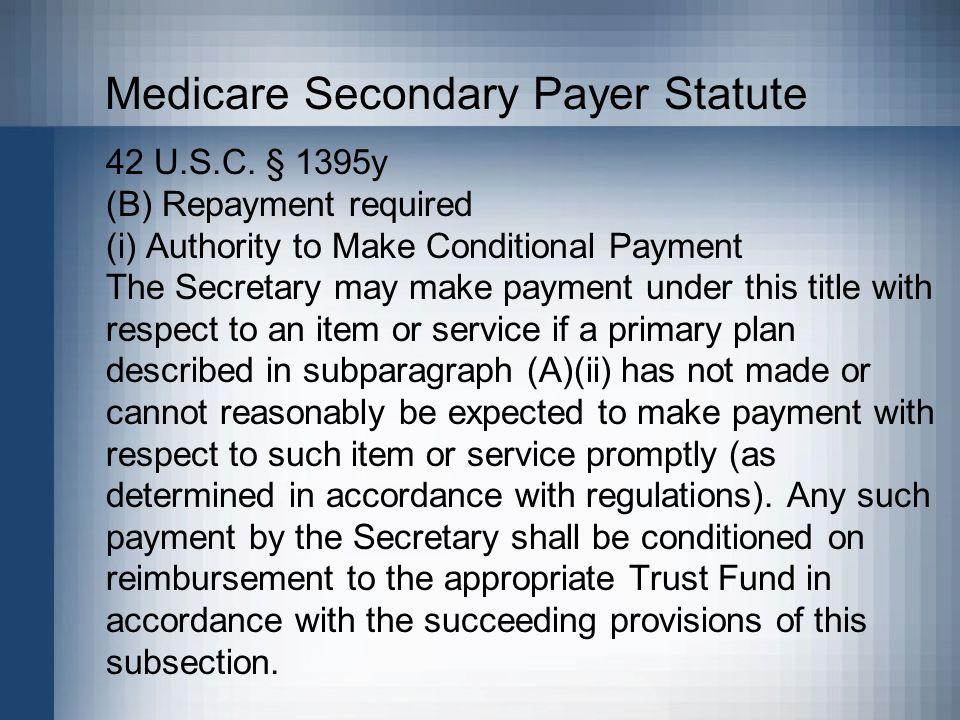 Medicare Secondary Payer Statute 42 U.S.C.