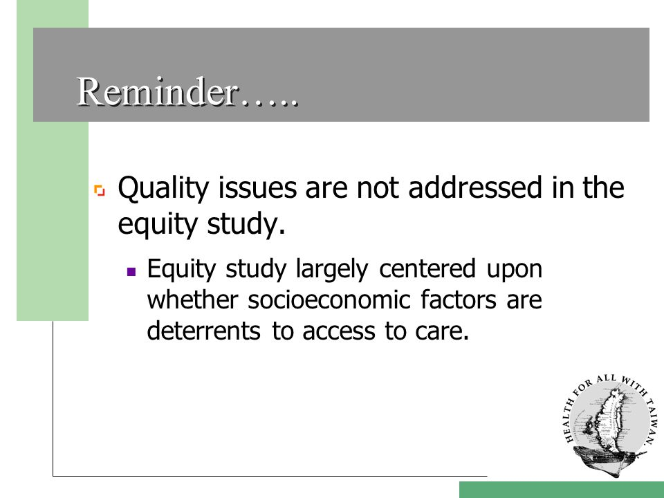 Reminder…..Quality issues are not addressed in the equity study.