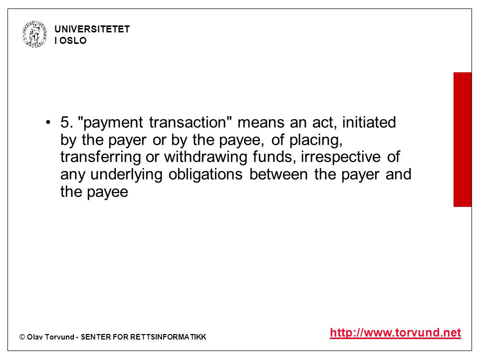 © Olav Torvund - SENTER FOR RETTSINFORMATIKK UNIVERSITETET I OSLO http://www.torvund.net What is payment.