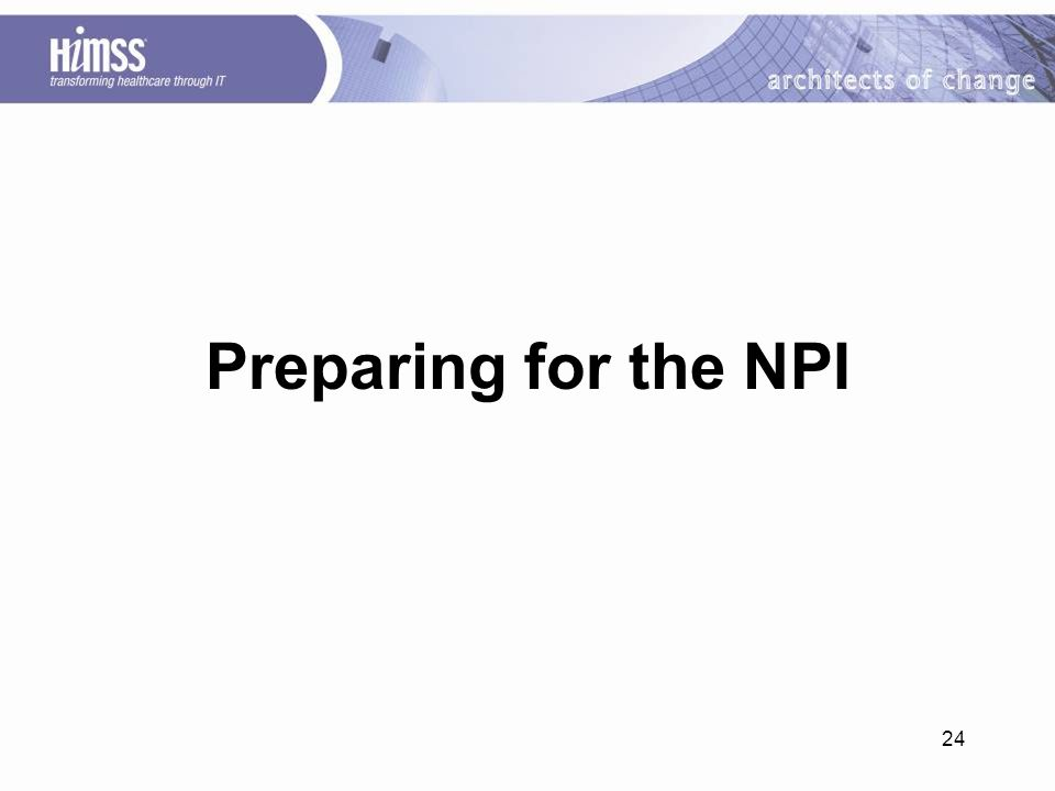 24 Preparing for the NPI