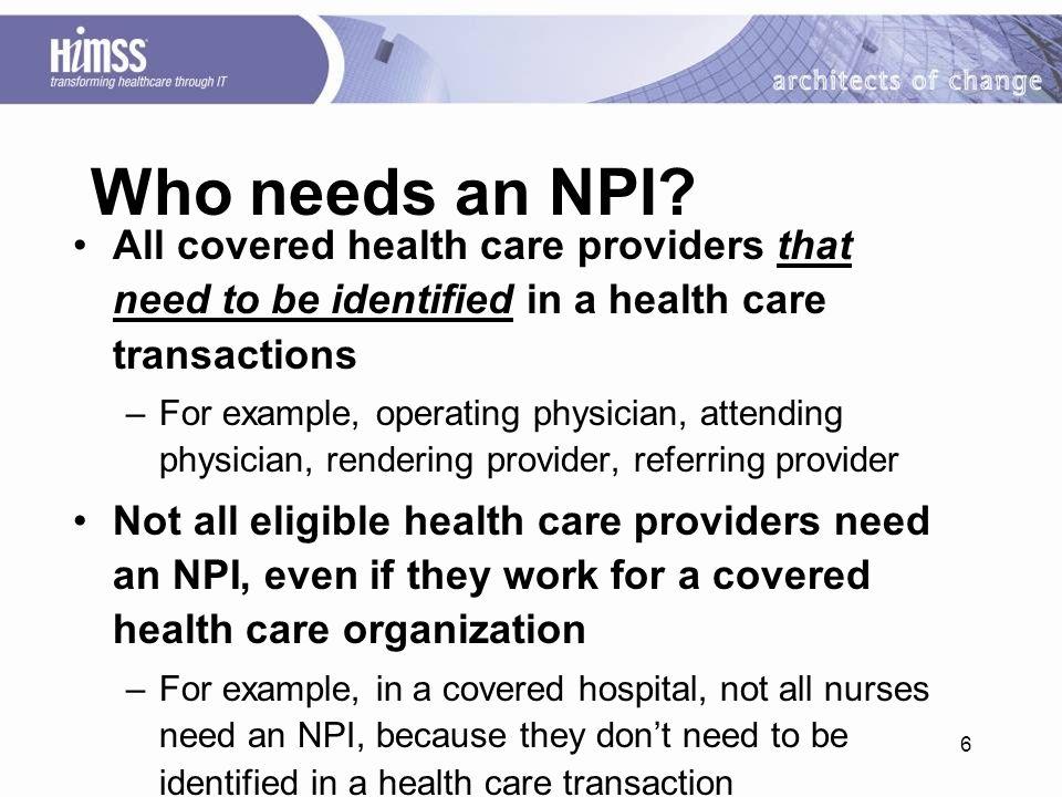 6 Who needs an NPI.