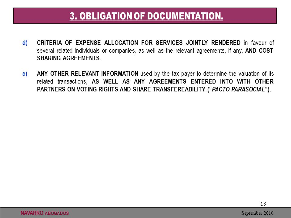 13 September 2010 NAVARRO ABOGADOS d)CRITERIA OF EXPENSE ALLOCATION FOR SERVICES JOINTLY RENDERED in favour of several related individuals or companies, as well as the relevant agreements, if any, AND COST SHARING AGREEMENTS.