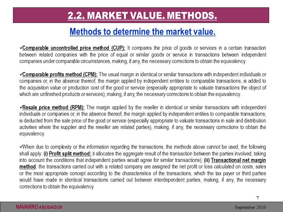 7 NAVARRO ABOGADOS September 2010 Methods to determine the market value.