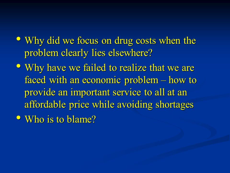 Why did we focus on drug costs when the problem clearly lies elsewhere.