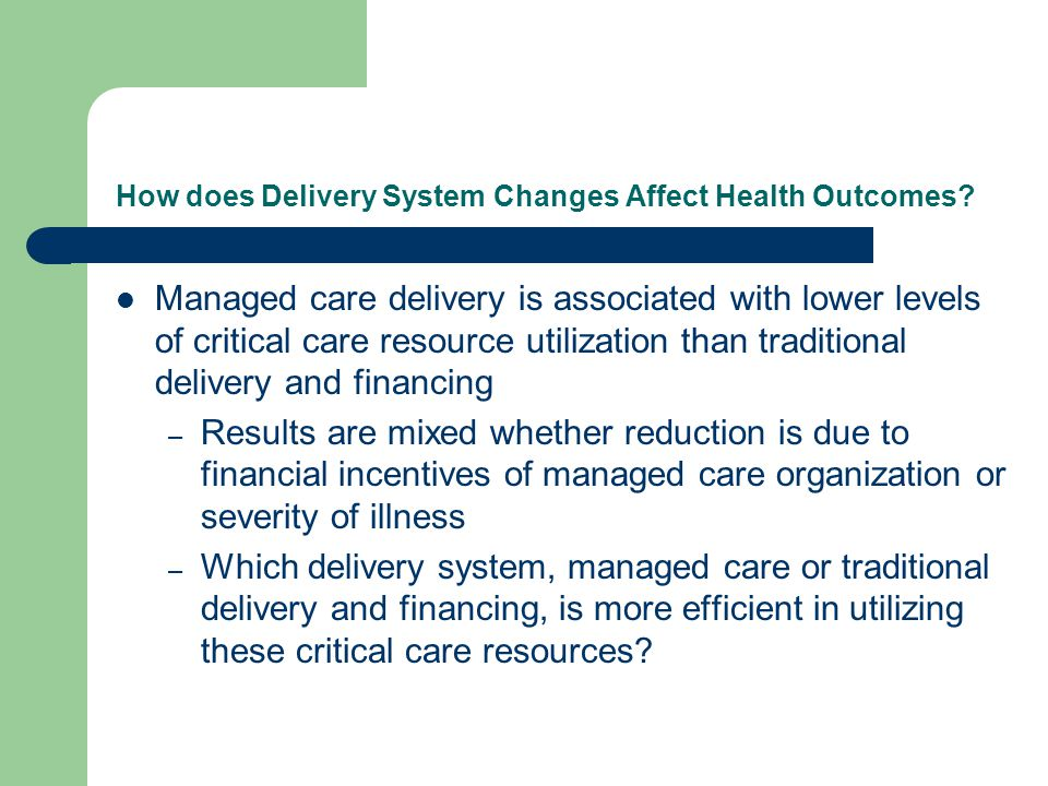 How does Delivery System Changes Affect Health Outcomes.