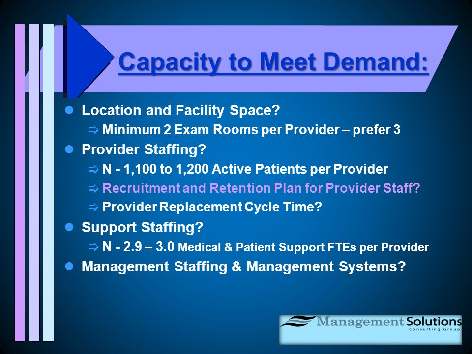 Capacity to Meet Demand: Location and Facility Space.