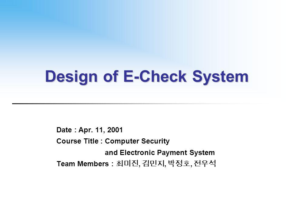 Design of E-Check System Date : Apr.