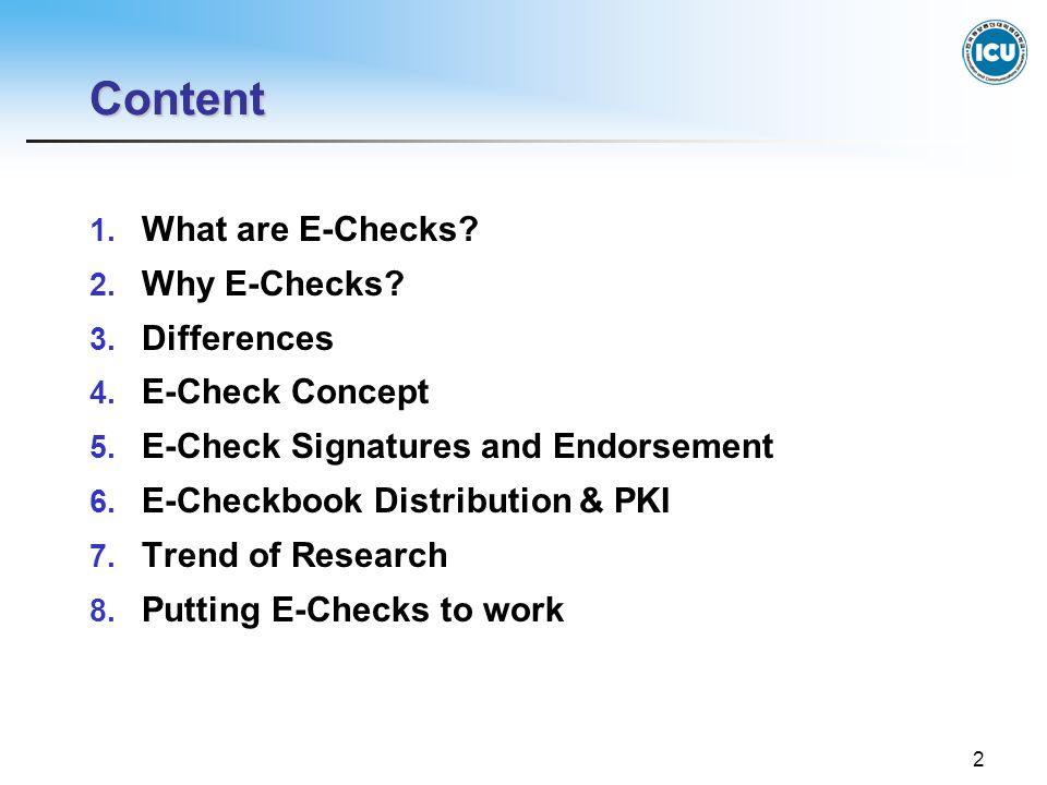 2 Content 1. What are E-Checks? 2. Why E-Checks? 3. Differences 4. E-Check Concept 5. E-Check Signatures and Endorsement 6. E-Checkbook Distribution &