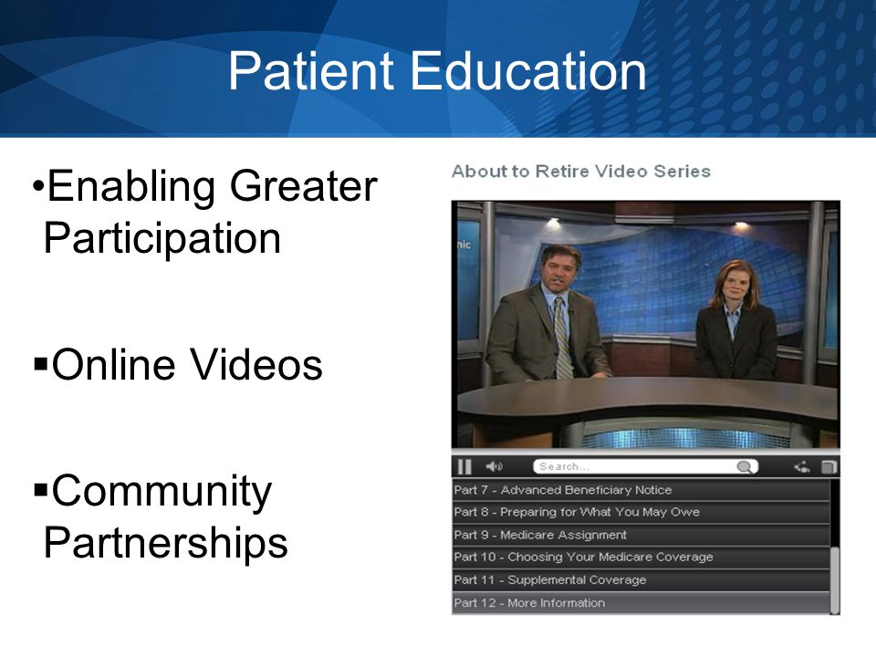 Patient Education Enabling Greater Participation  Online Videos  Community Partnerships