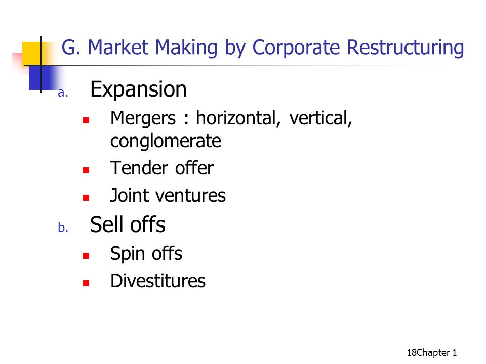 18Chapter 1 G. Market Making by Corporate Restructuring a.