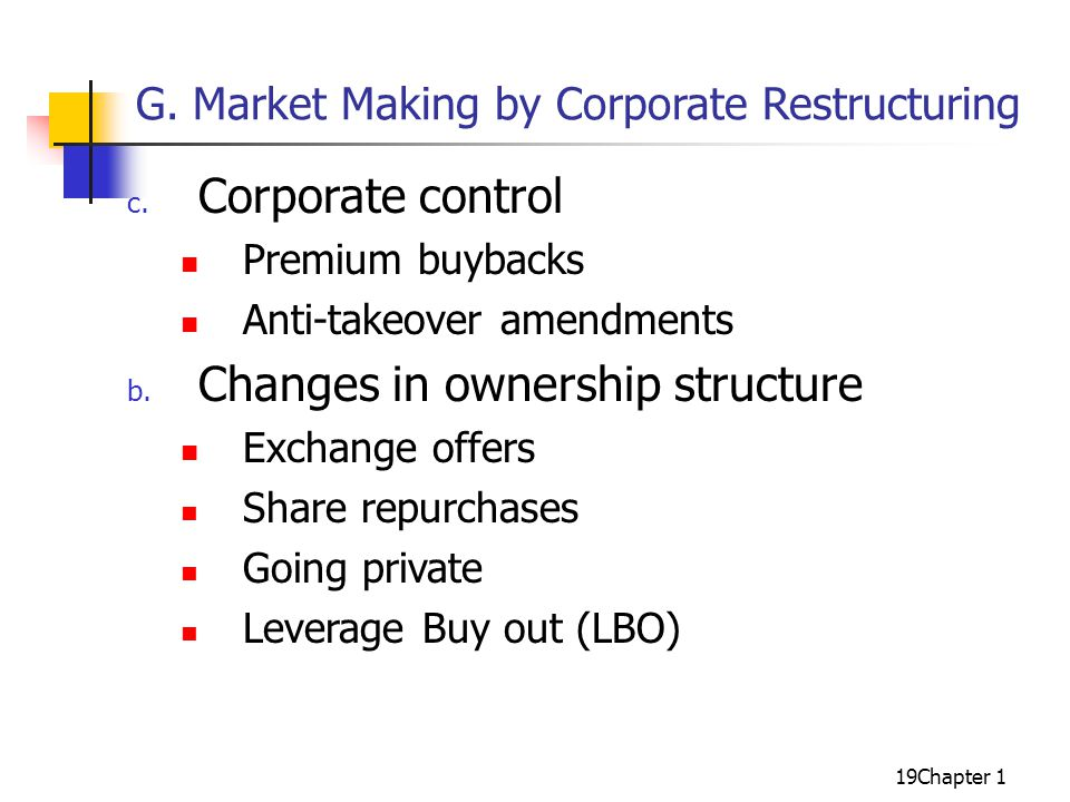 19Chapter 1 G. Market Making by Corporate Restructuring c.