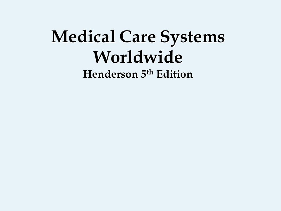 Medical Care Systems Worldwide Henderson 5 th Edition