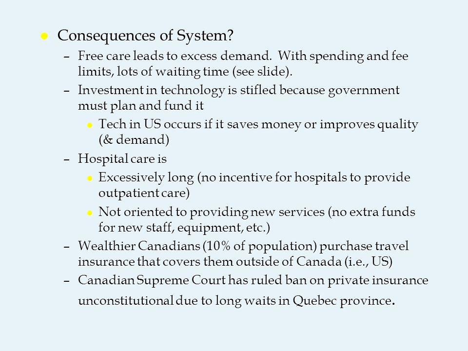 l Consequences of System. –Free care leads to excess demand.