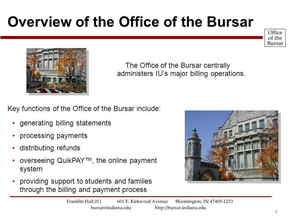 333 Overview of the Office of the Bursar generating billing statements processing payments distributing refunds overseeing QuikPAY™, the online paymen
