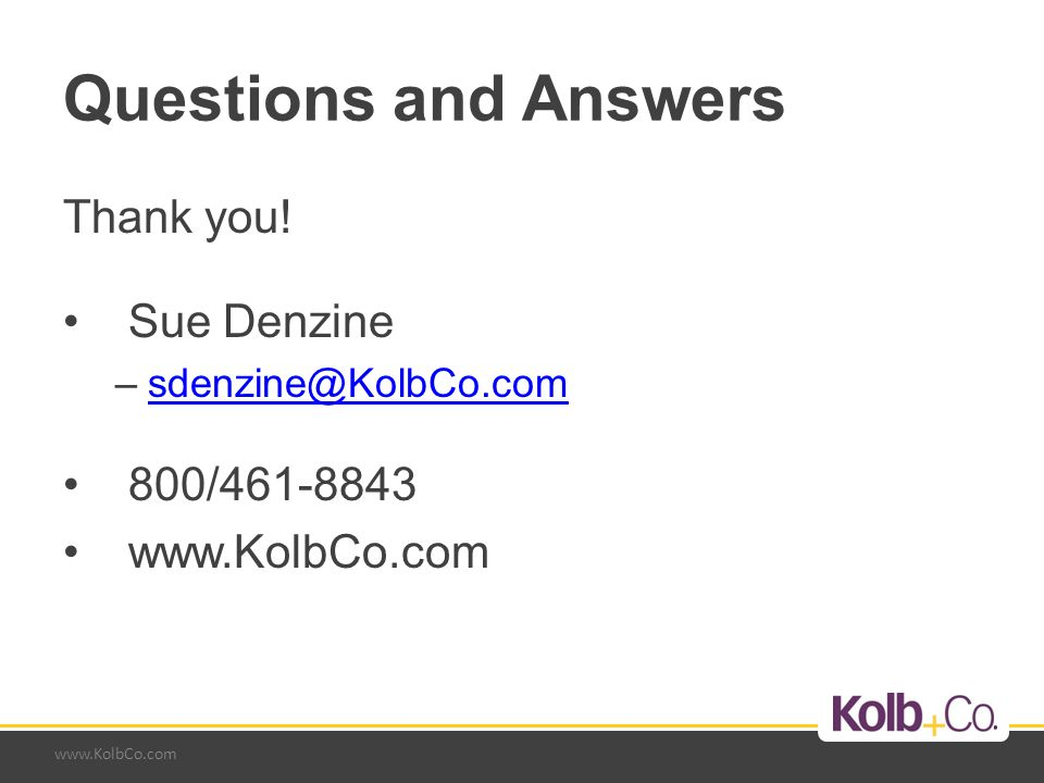 www.KolbCo.com Questions and Answers Thank you.