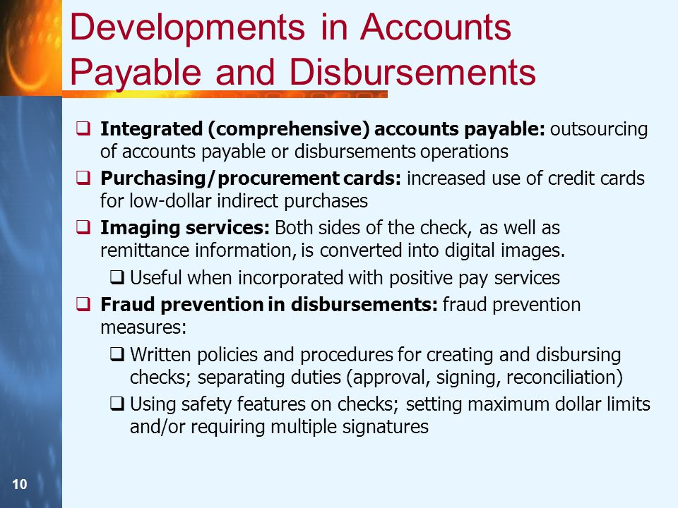 10 Developments in Accounts Payable and Disbursements  Integrated (comprehensive) accounts payable: outsourcing of accounts payable or disbursements