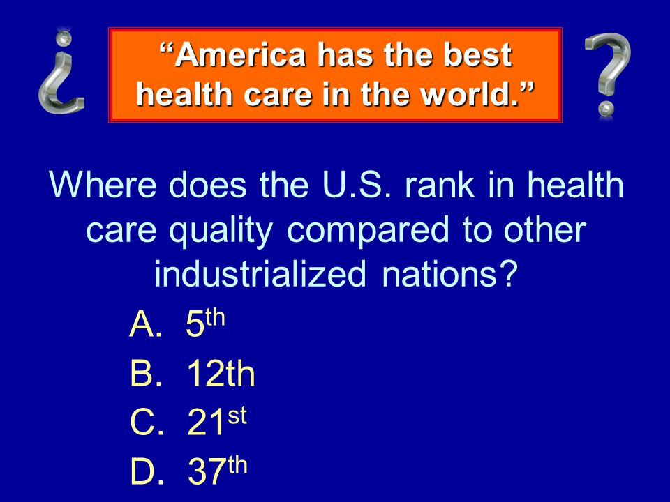 Where does the U.S. rank in health care quality compared to other industrialized nations.