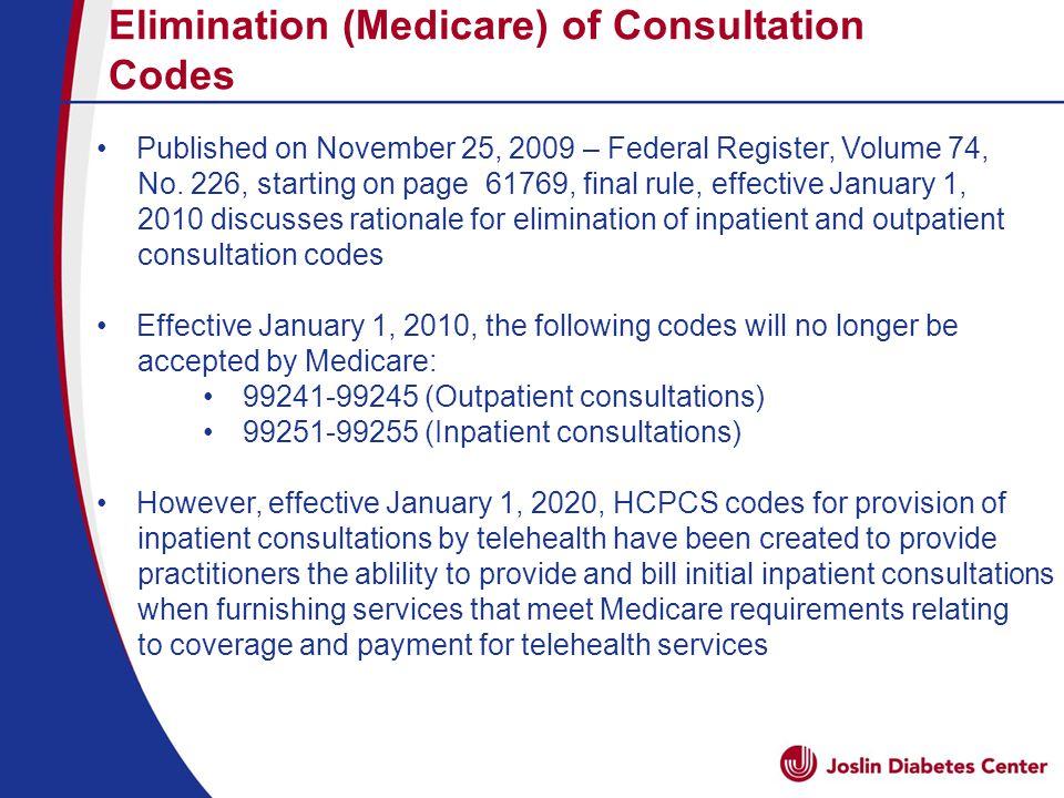 Elimination (Medicare) of Consultation Codes Published on November 25, 2009 – Federal Register, Volume 74, No.