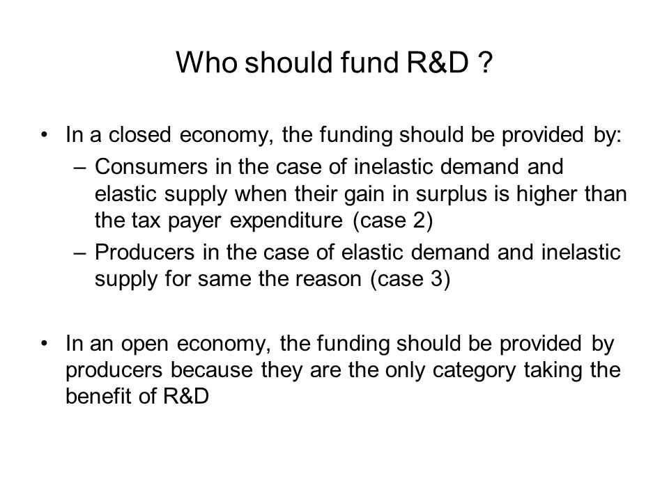Who should fund R&D .