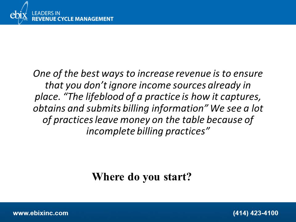 www.ebixinc.com(414) 423-4100 Understanding Best Practices in Revenue Cycle Management Speaker: Deena Wojtkowski, CPC, CEMC, CCP-P April 18, 2013