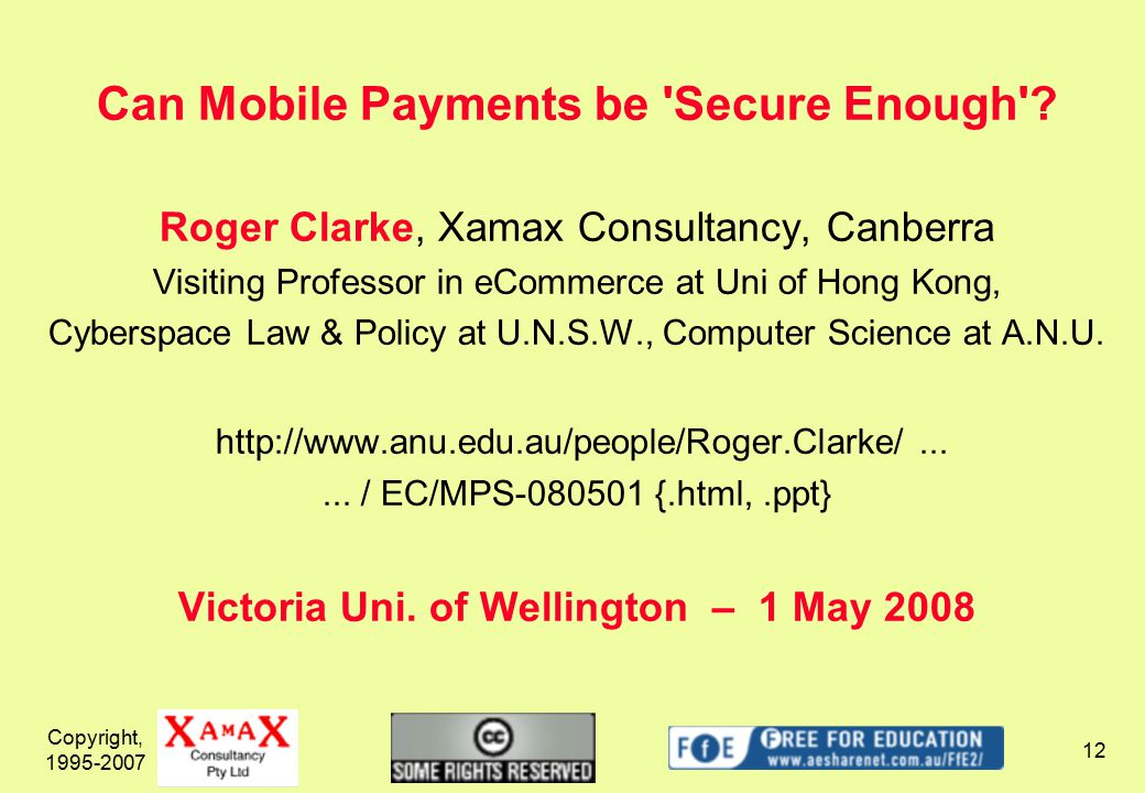 Copyright, 1995-2007 12 Can Mobile Payments be Secure Enough .