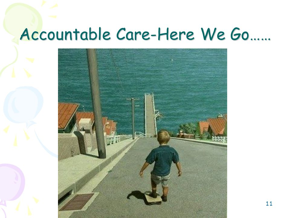 11 Accountable Care-Here We Go……