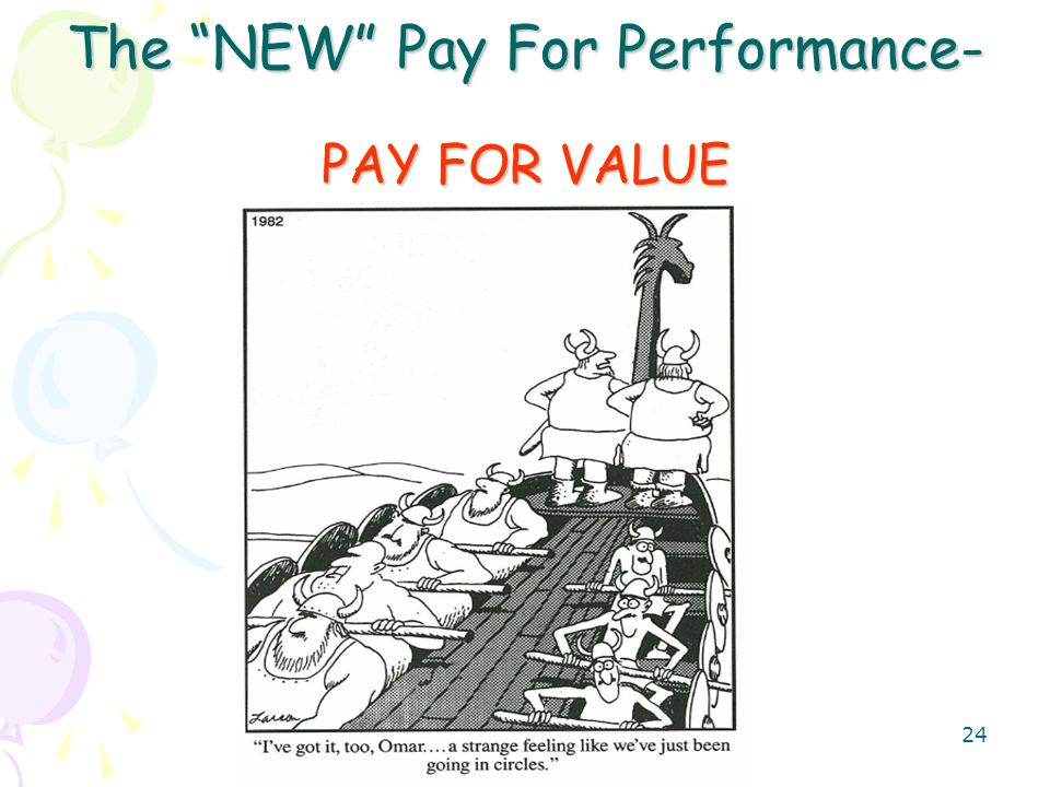 24 The NEW Pay For Performance- PAY FOR VALUE