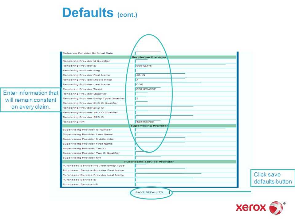 Defaults (cont.) 14 Enter information that will remain constant on every claim. Click save defaults button