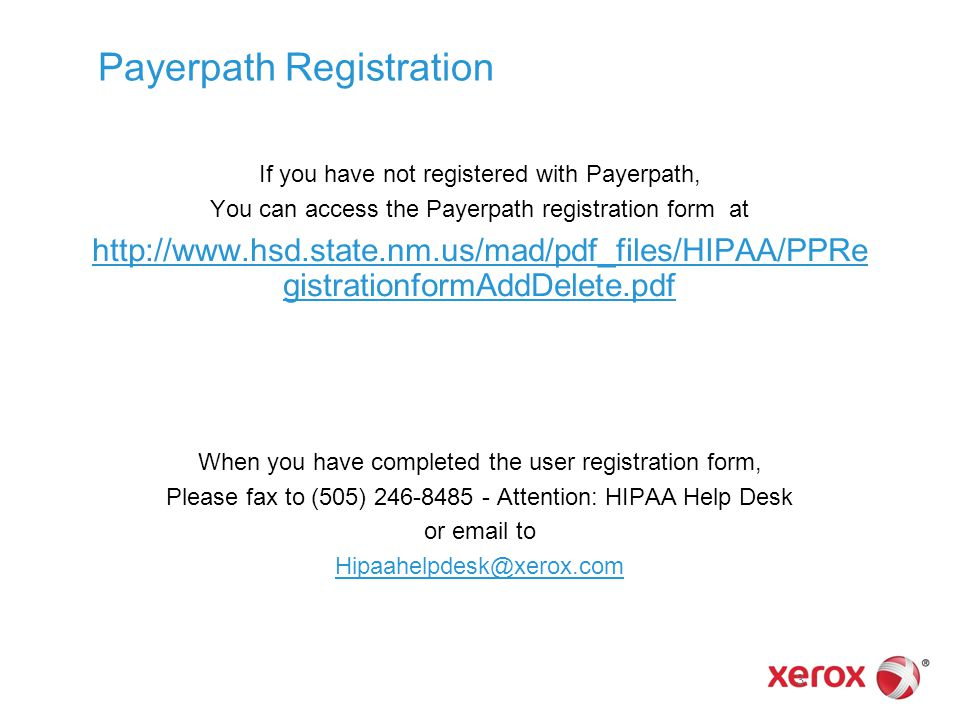 Payerpath and Electronic Claims Submission Assistance The HIPAA Help Desk supports the Payerpath claims application product, technical support for the New Mexico provider community.