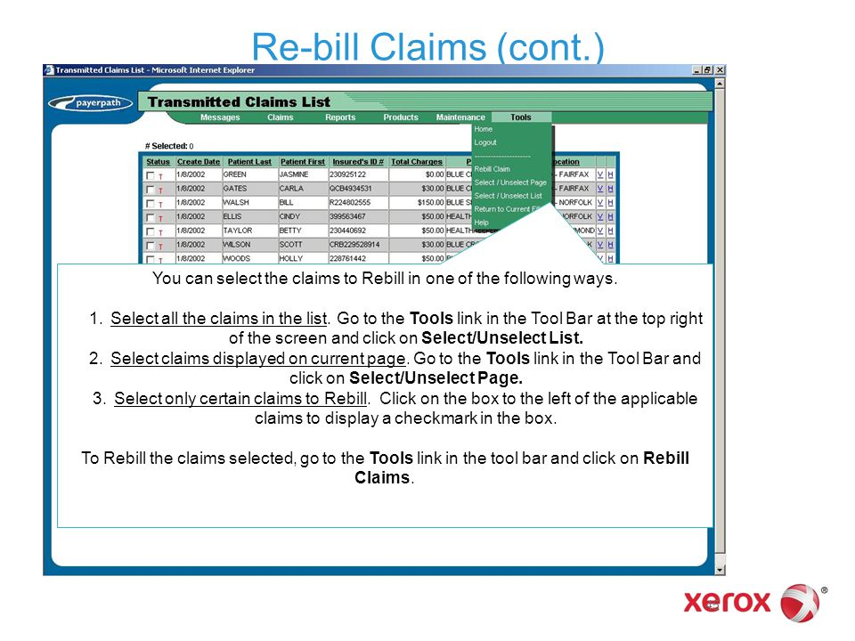 45 Re-bill Claims (cont.) You can select the claims to Rebill in one of the following ways. 1.Select all the claims in the list. Go to the Tools link