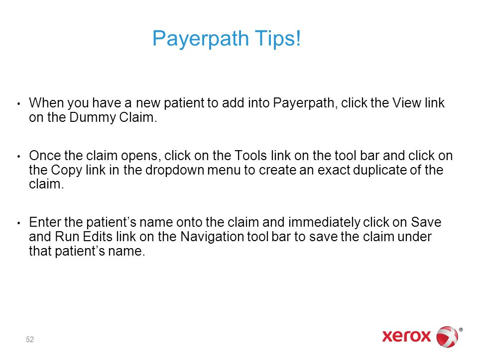 Payerpath Tips! When you have a new patient to add into Payerpath, click the View link on the Dummy Claim. Once the claim opens, click on the Tools li