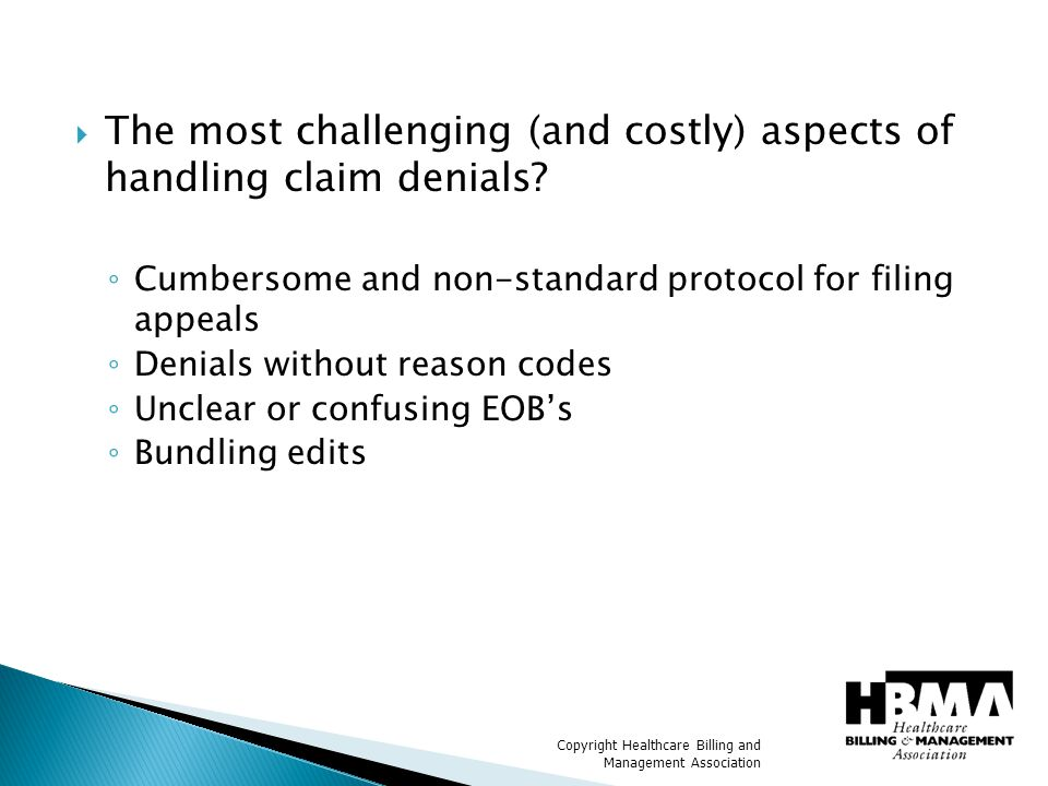  The most challenging (and costly) aspects of handling claim denials.