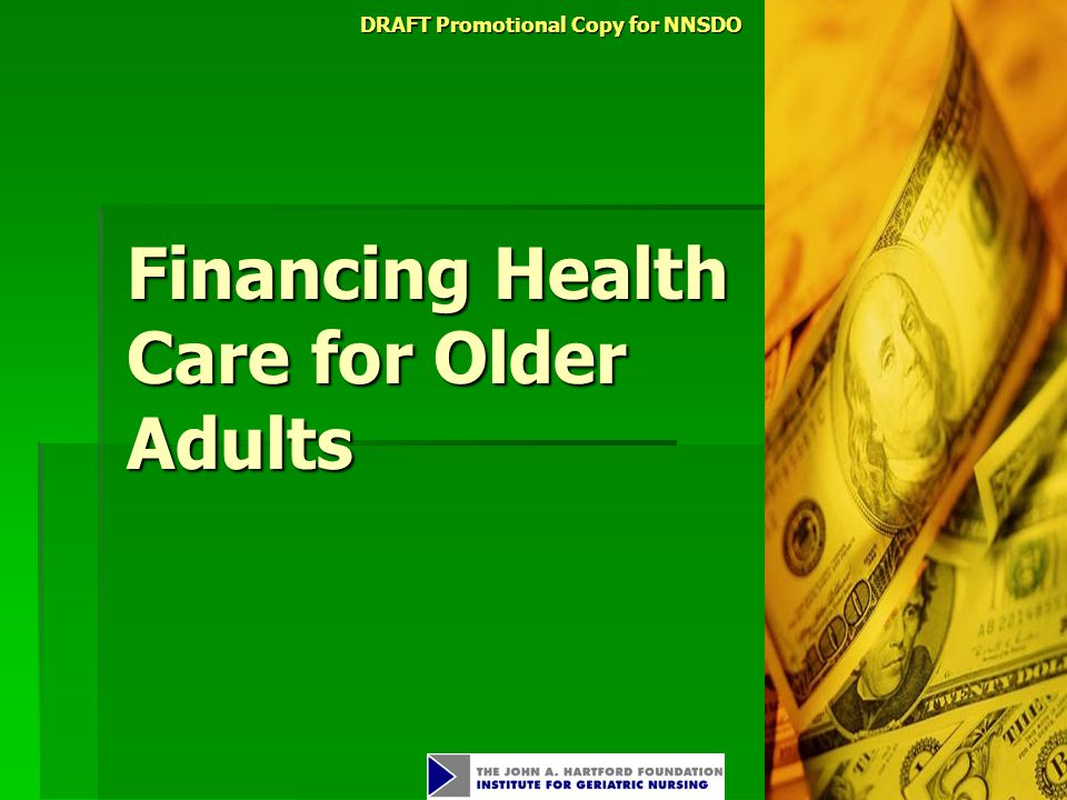 DRAFT Promotional Copy for NNSDO Financing Health Care for Older Adults