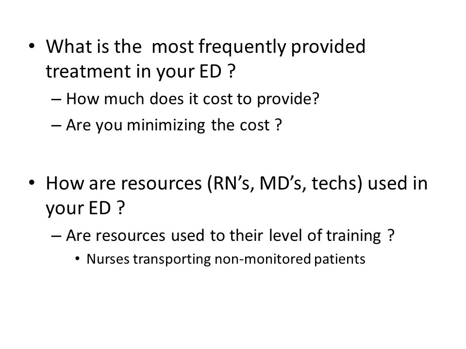 What is the most frequently provided treatment in your ED .