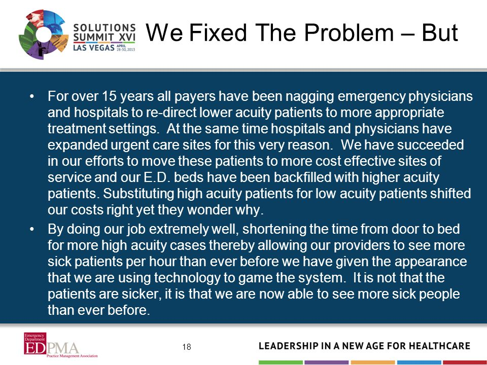 We Fixed The Problem – But For over 15 years all payers have been nagging emergency physicians and hospitals to re-direct lower acuity patients to mor