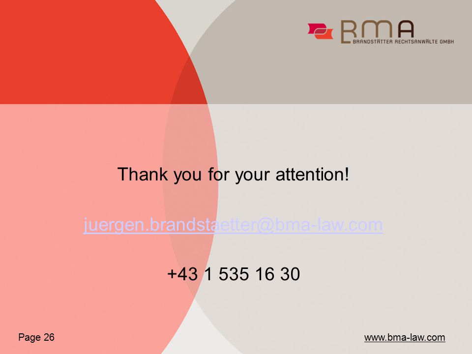Thank you for your attention! juergen.brandstaetter@bma-law.com +43 1 535 16 30 Page 26 www.bma-law.com