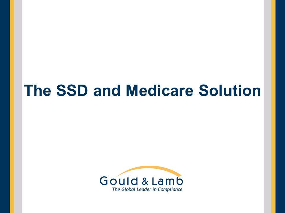 The SSD and Medicare Solution