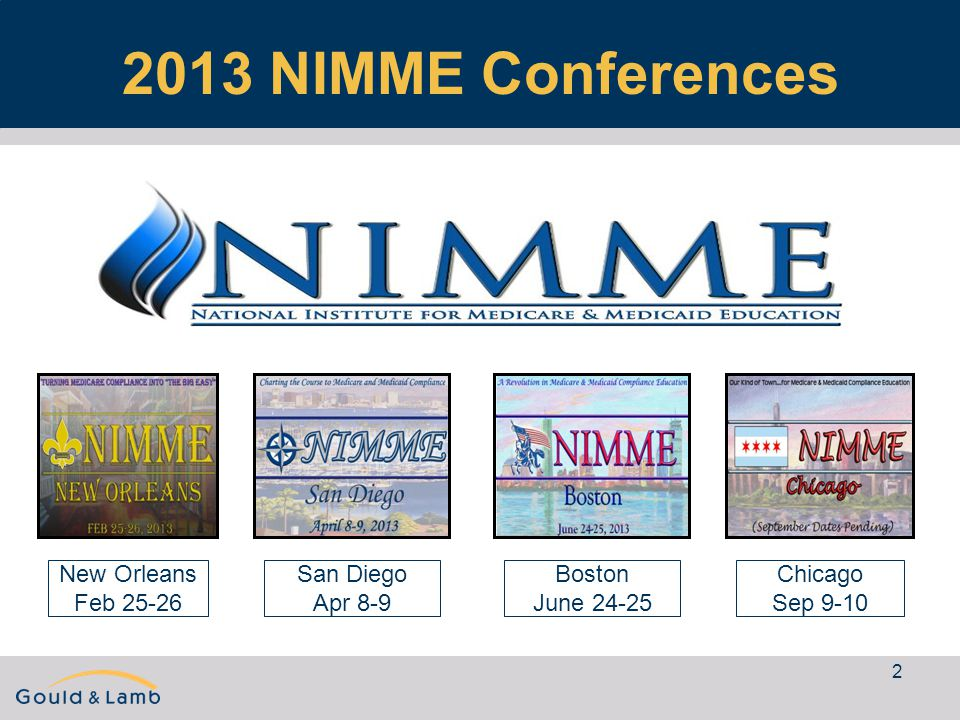 2 2013 NIMME Conferences New Orleans Feb 25-26 San Diego Apr 8-9 Boston June 24-25 Chicago Sep 9-10