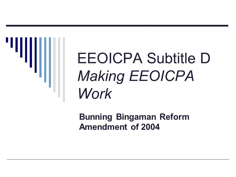 EEOICPA Subtitle D Making EEOICPA Work Bunning Bingaman Reform Amendment of 2004