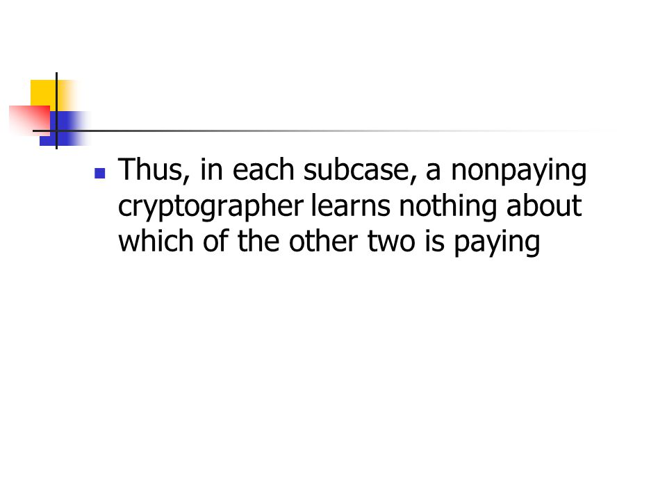 Thus, in each subcase, a nonpaying cryptographer learns nothing about which of the other two is paying