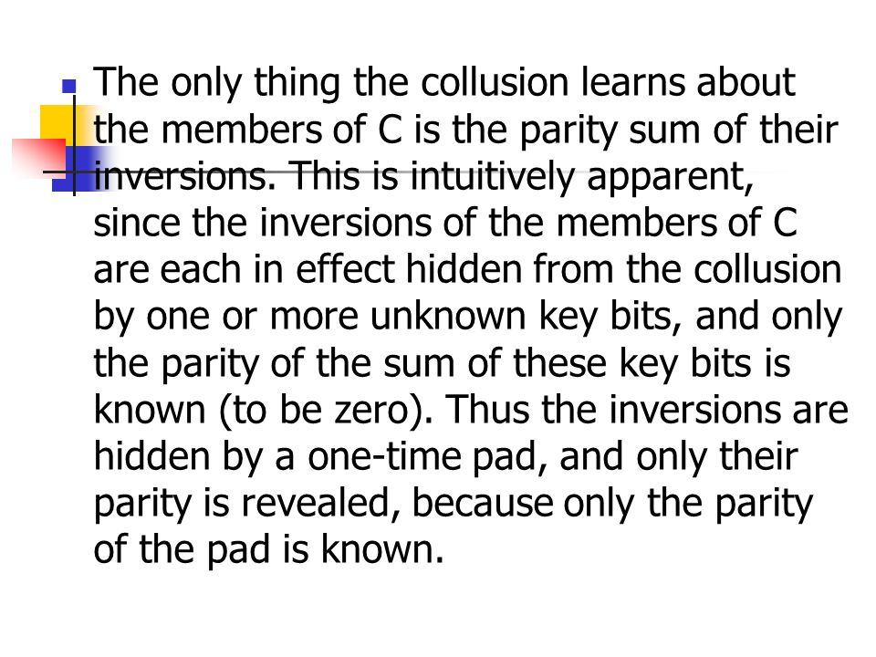 The only thing the collusion learns about the members of C is the parity sum of their inversions.