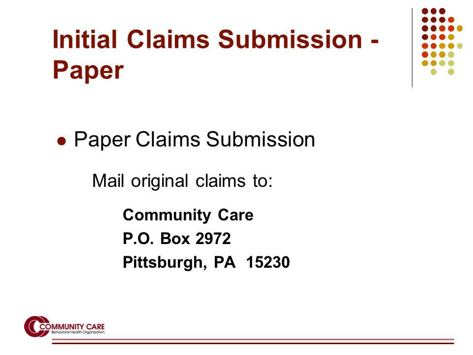 Initial Claims Submission - Paper Paper Claims Submission Mail original claims to: Community Care P.O. Box 2972 Pittsburgh, PA 15230
