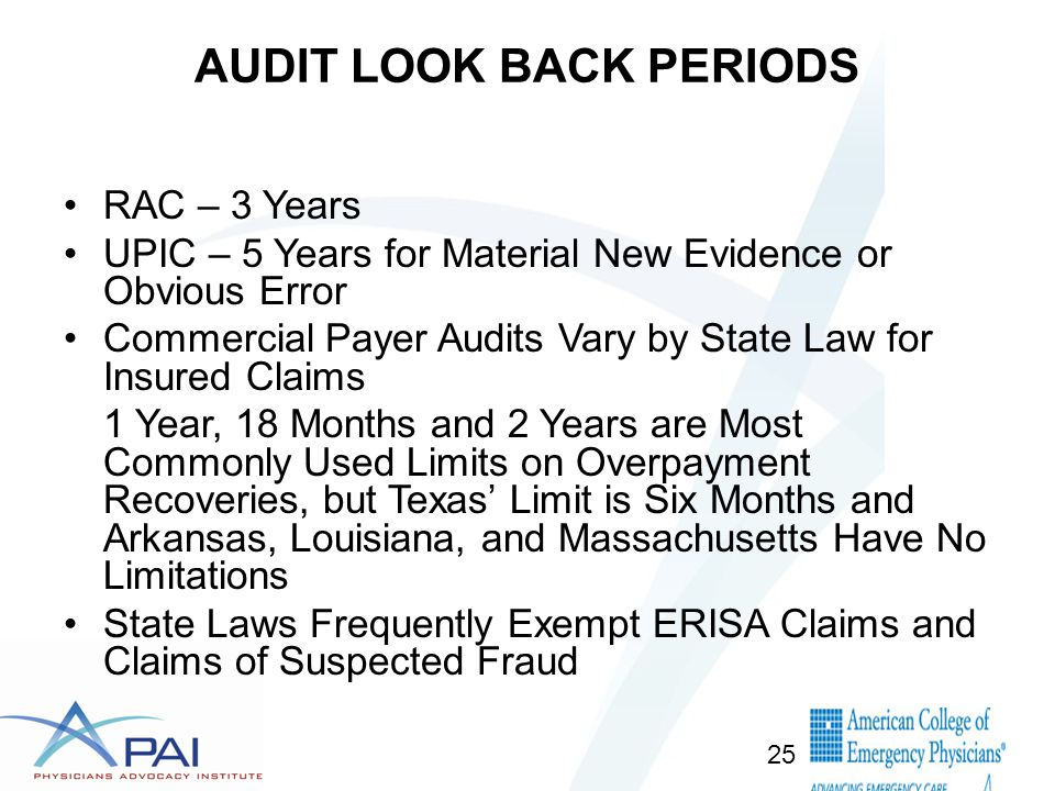 AUDIT LOOK BACK PERIODS RAC – 3 Years UPIC – 5 Years for Material New Evidence or Obvious Error Commercial Payer Audits Vary by State Law for Insured Claims 1 Year, 18 Months and 2 Years are Most Commonly Used Limits on Overpayment Recoveries, but Texas' Limit is Six Months and Arkansas, Louisiana, and Massachusetts Have No Limitations State Laws Frequently Exempt ERISA Claims and Claims of Suspected Fraud 25