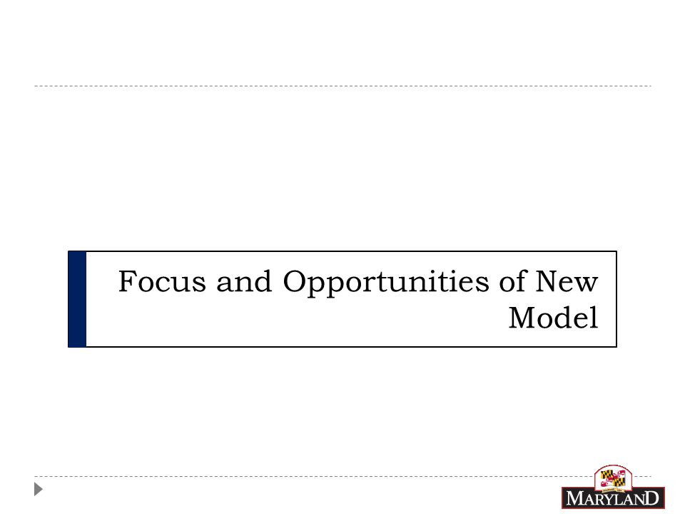 Focus and Opportunities of New Model