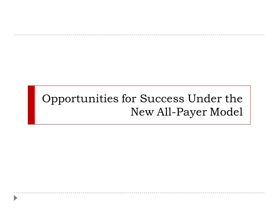 Opportunities for Success Under the New All-Payer Model