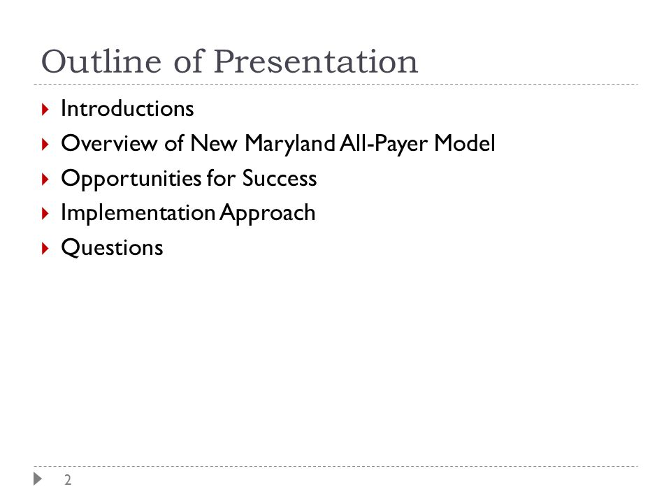 2 Outline of Presentation  Introductions  Overview of New Maryland All-Payer Model  Opportunities for Success  Implementation Approach  Questions
