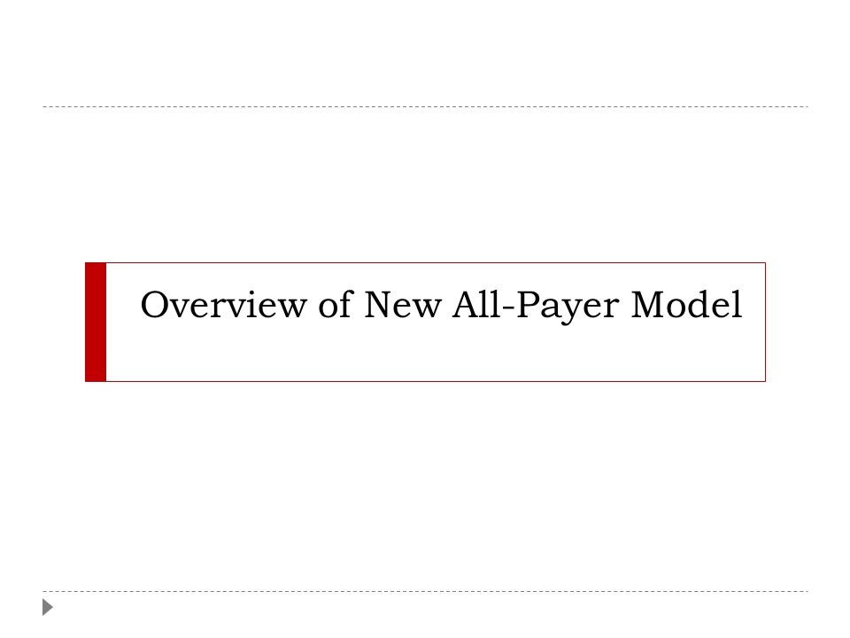 Overview of New All-Payer Model