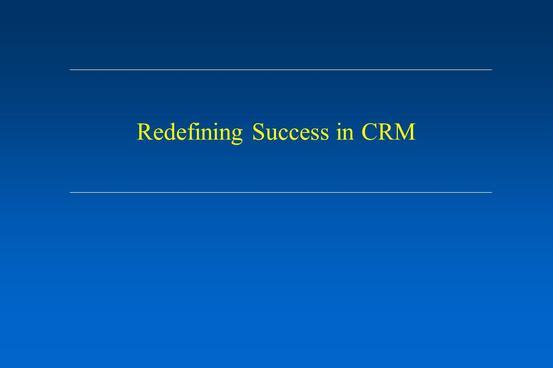 Redefining Success in CRM