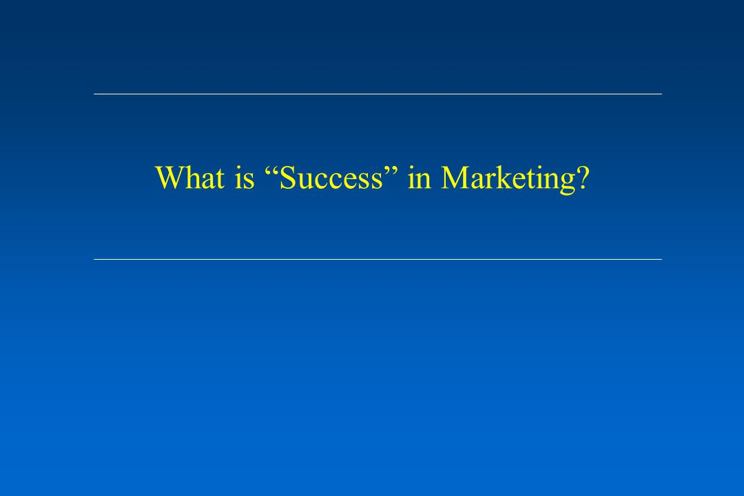 """What is """"Success"""" in Marketing?"""