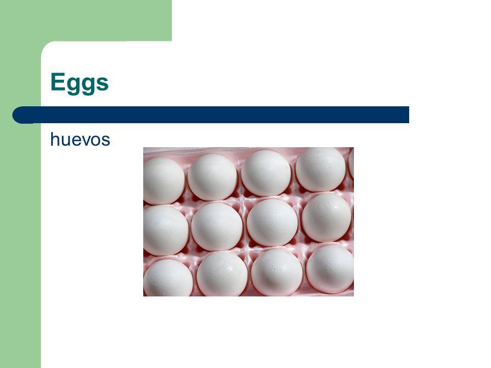 Eggs huevos